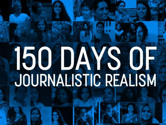 150 Days of Journalistic Realism